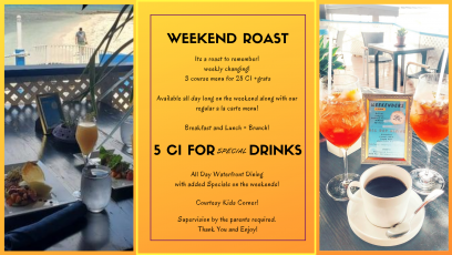 The weekend Roast with 5 Dollar Special Drinks