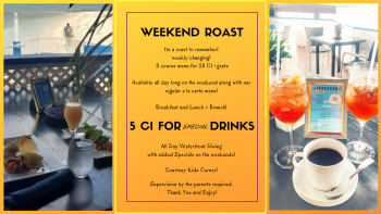 28 CI for WEEKENDS ALL DAY LONG 3 course menu!